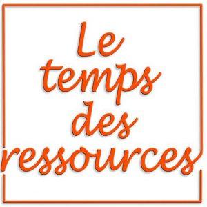 Le temps des ressources   * Le Blog *
